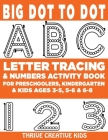 Big Dot to Dot ABC Letter Tracing & Numbers Activity Book For Preschoolers, Kindergarten & Kids Ages 3-5, 5-6 & 6-8 Cover Image