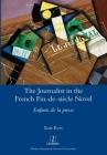 The Journalist in the French Fin-de-siècle Novel: Enfants de la presse (Legenda) Cover Image