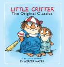 Little Critter: The Original Classics (Little Critter) Cover Image