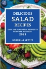 Delicious Salad Cookbook 2021: Easy and Flavorful Recipes to Promote Wellness Cover Image