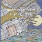 Hurricane with Flying Tree and Other Drawings Cover Image