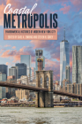 Coastal Metropolis: Environmental Histories of Modern New York City (Pittsburgh Hist Urban Environ) Cover Image