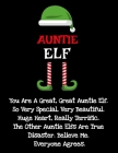 Auntie Elf: Funny Sayings Auntie Elf Gifts from Niece Nephew for Worlds Best and Awesome Aunt Ever- Donald Trump Terrific Fun Gag Cover Image