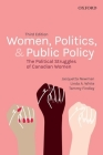 Women, Politics, and Public Policy: The Political Struggles of Canadian Women Cover Image