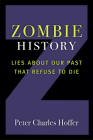 Zombie History: Lies About Our Past that Refuse to Die Cover Image