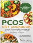 PCOS Diet Cookbook: Over 200 Proven, Delicious and Easy PCOS Diet Recipes to Lose Weight, Boost Fertility and Improve Metabolism. Cover Image