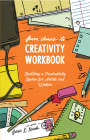 From Chaos to Creativity Workbook: Building a Productivity System for Artists and Writers Cover Image