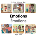 My First Bilingual Book–Emotions (English–French) Cover Image