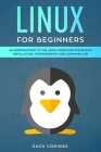 Linux for Beginners: An Introduction to the Linux Operating System for Installation, Configuration and Command Line. Cover Image