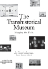 The Transhistorical Museum: Mapping the Field Cover Image
