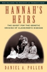 Hannah's Heirs: The Quest for the Genetic Origins of Alzheimer's Disease Cover Image