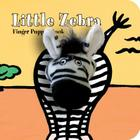 Little Zebra: Finger Puppet Book: (Finger Puppet Book for Toddlers and Babies, Baby Books for First Year, Animal Finger Puppets) (Little Finger Puppet Board Books) Cover Image
