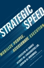 Strategic Speed: Mobilize People, Accelerate Execution Cover Image