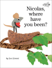 Nicolas, Where Have You Been? (Read to a Child!: Level 2) Cover Image