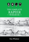 The Complete Rapier Workbook: Right Handed Version Cover Image