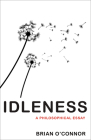 Idleness: A Philosophical Essay Cover Image