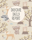 Daycare Daily Report: Journal To Monitor Naps, Diapers/potty, Food, Activities And Behavior Cover Image