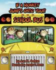 If a Monkey Jumps onto Your School Bus Cover Image