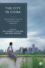 The City in China: New Perspectives on Contemporary Urbanism Cover Image