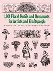 1001 Floral Motifs and Ornaments for Artists and Craftspeople (Dover Pictorial Archives) Cover Image