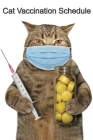 Cat Vaccination Schedule: Cat Kitten Vaccination Veterinary Log Book Organizer Schedule for Record Cat Shots Cover Image