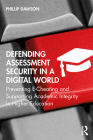 Defending Assessment Security in a Digital World: Preventing E-Cheating and Supporting Academic Integrity in Higher Education Cover Image