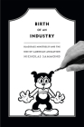 Birth of an Industry: Blackface Minstrelsy and the Rise of American Animation Cover Image