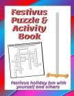 Festivus Puzzle & Activity Book: Festivus Holiday Fun With Yourself & Others Cover Image