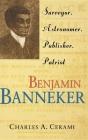 Benjamin Banneker: Surveyor, Astronomer, Publisher, Patriot Cover Image