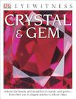 DK Eyewitness Books: Crystal & Gem: Admire the Beauty and Versatility of Crystals and Gems from Their Use in Elegant Cover Image