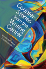 CounterStories from the Writing Center Cover Image