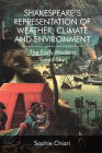 Shakespeare's Representation of Weather, Climate and Environment: The Early Modern 'Fated Sky' Cover Image