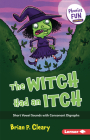 The Witch Had an Itch: Short Vowel Sounds with Consonant Digraphs (Phonics Fun #5) Cover Image