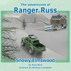 The Adventures of Ranger Russ - Snowy Elmswood Cover Image