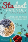 Student-Friendly Cookbook: Cheap, quick, and healthy meals. Delicious, time-saving recipes on a budget Cover Image