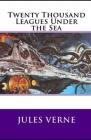 Twenty Thousand Leagues Under the Sea(illustrated Classics) Cover Image