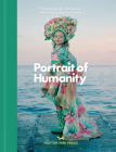 Portrait of Humanity: 200 Photographs That Capture the Changing Face of Our World Cover Image