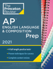 Princeton Review AP English Language & Composition Prep, 2021: 4 Practice Tests + Complete Content Review + Strategies & Techniques (College Test Preparation) Cover Image