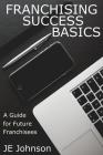 Franchising Success Basics Cover Image