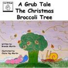 A Grub Tale - The Christmas Broccoli Tree (Grub Tales #7) Cover Image