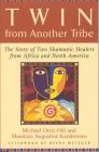 Twin from Another Tribe: The Story of Two Shamanic Healers from Africa and North America Cover Image