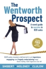 The Wentworth Prospect: A novel guide to success in B2B sales Cover Image