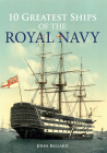 10 Greatest Ships of the Royal Navy Cover Image