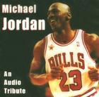Michael Jordan: An Audio Tribute Cover Image