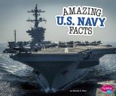 Amazing U.S. Navy Facts (Amazing Military Facts) Cover Image