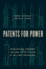 Patents for Power: Intellectual Property Law and the Diffusion of Military Technology Cover Image