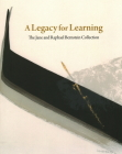 A Legacy for Learning: The Jane and Raphael Bernstein Collection Cover Image