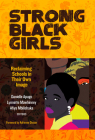 Strong Black Girls: Reclaiming Schools in Their Own Image Cover Image