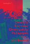Creativity Exercises: Emancipatory Pedagogies in Art and Beyond Cover Image