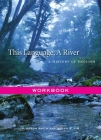 This Language, a River: Workbook Cover Image